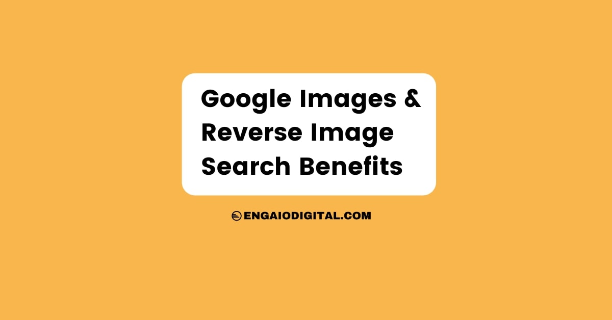 Google Images and Reverse Image Search Benefits Thumbnail