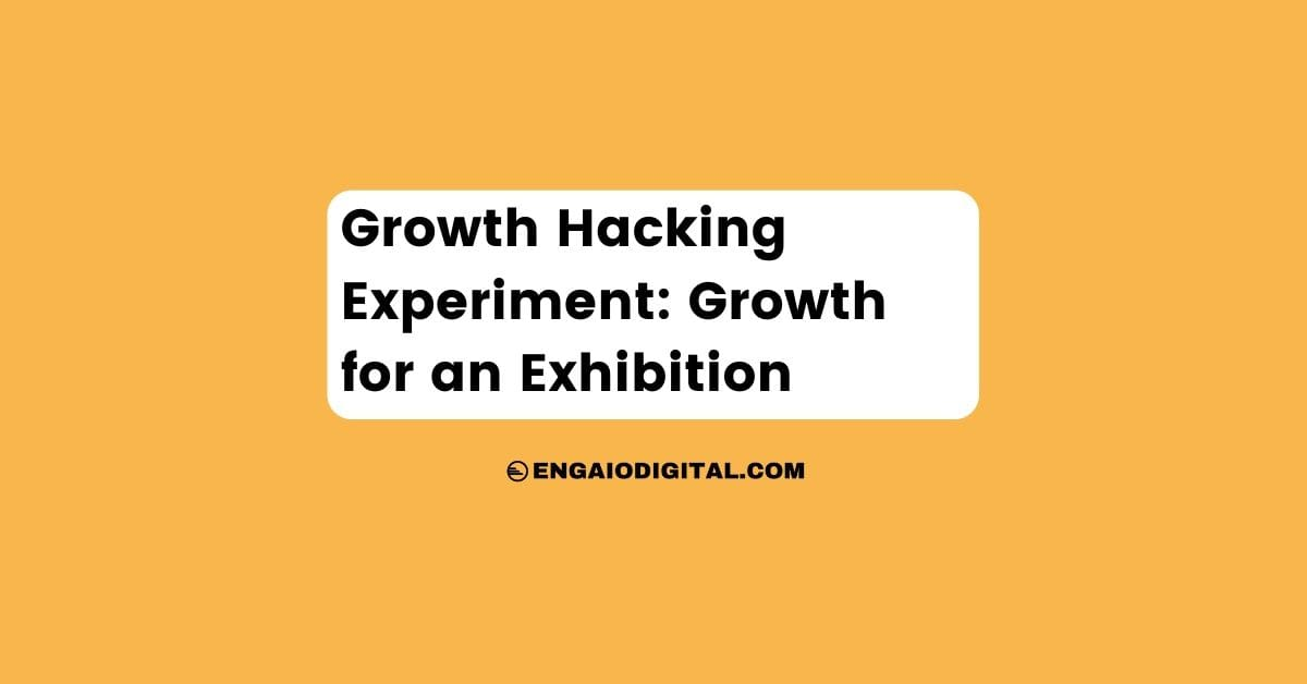 Growth Hacking Experiment Growth for an Exhibition Thumbnail