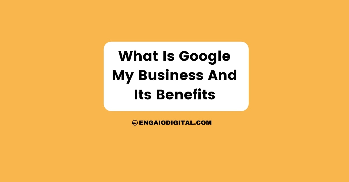 What Is Google My Business And Its Benefits Thumbnail