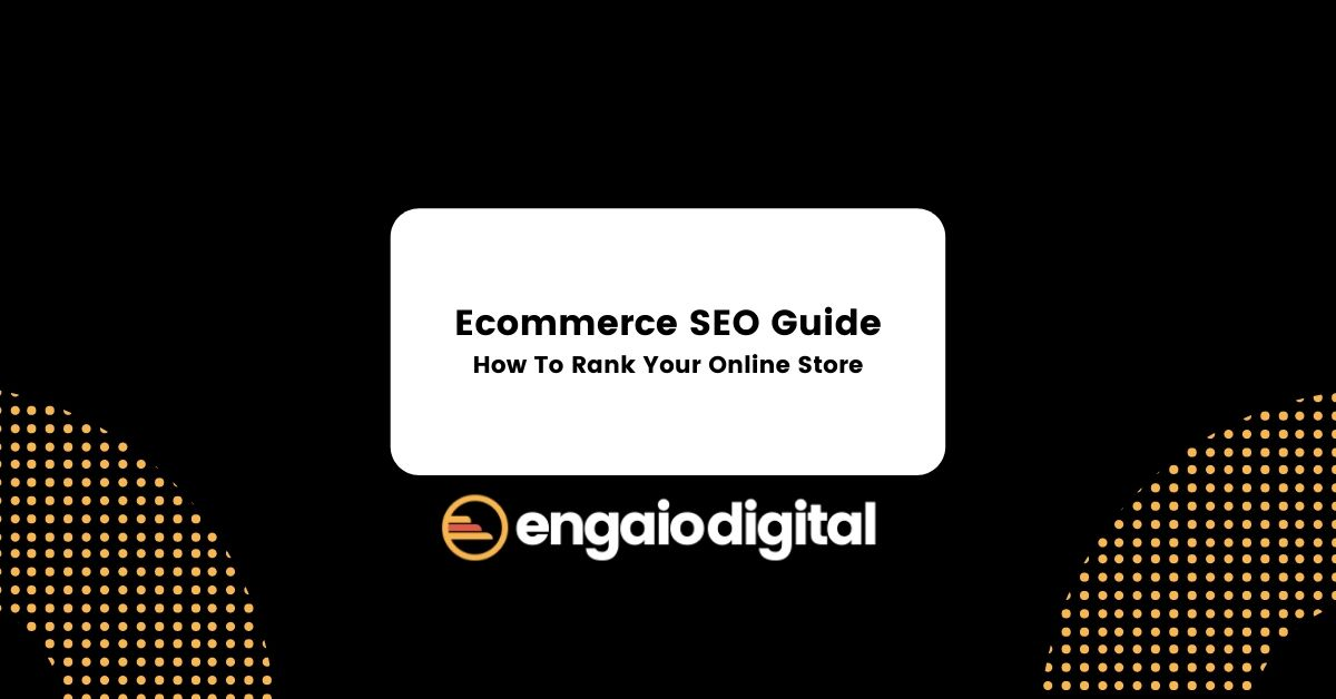 Ecommerce SEO Guide - How To Rank Your Online Store