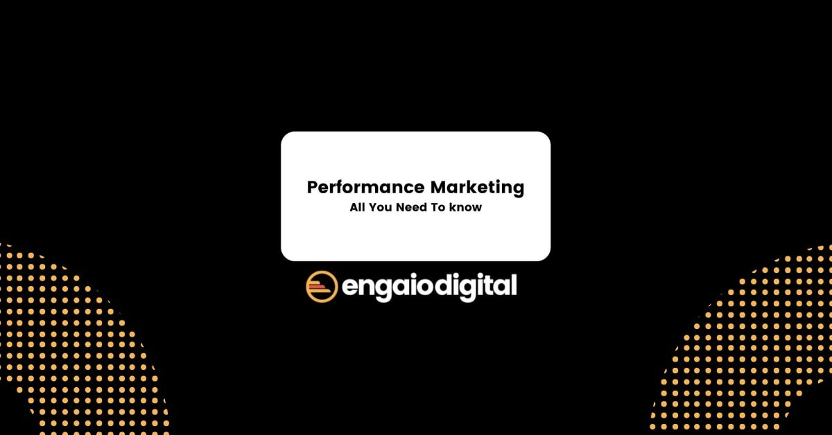 Performance Marketing All You Need To Know