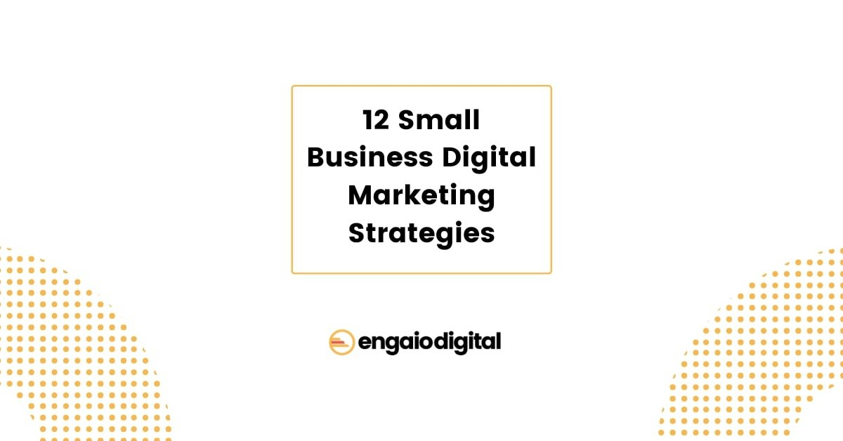 12 Small Business Digital Marketing Strategies