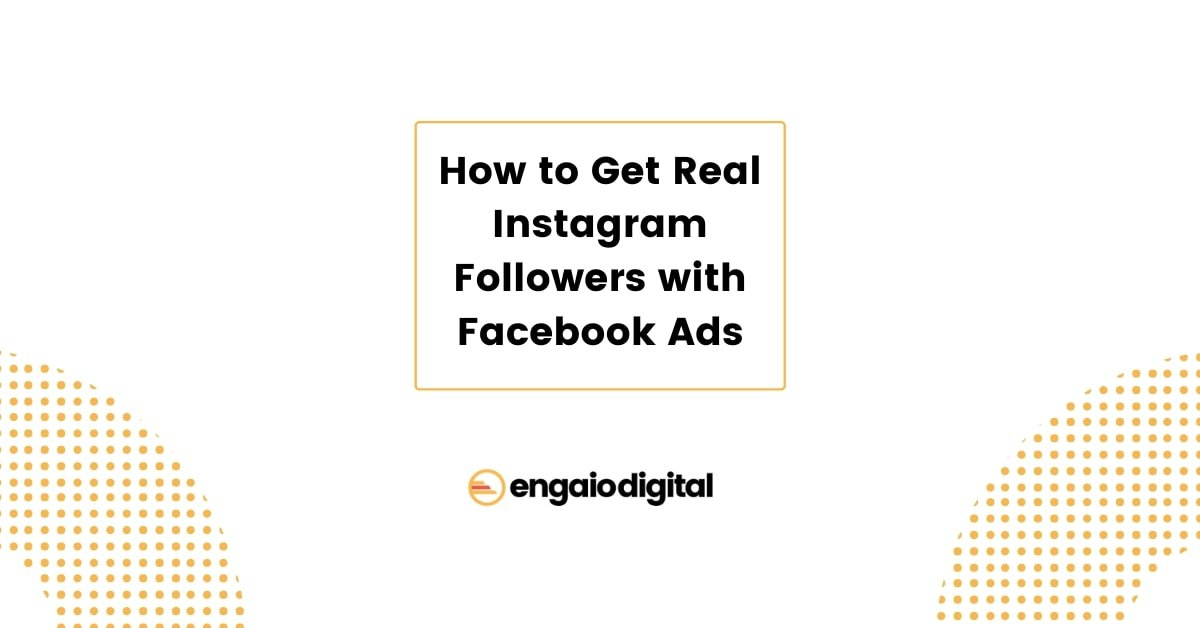 How to Get Real Instagram Followers with Facebook Ads