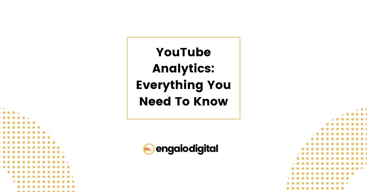 YouTube Analytics Everything You Need To Know