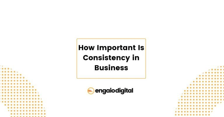How Important Is Consistency in Business